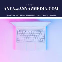 Email AnyaZMedia!